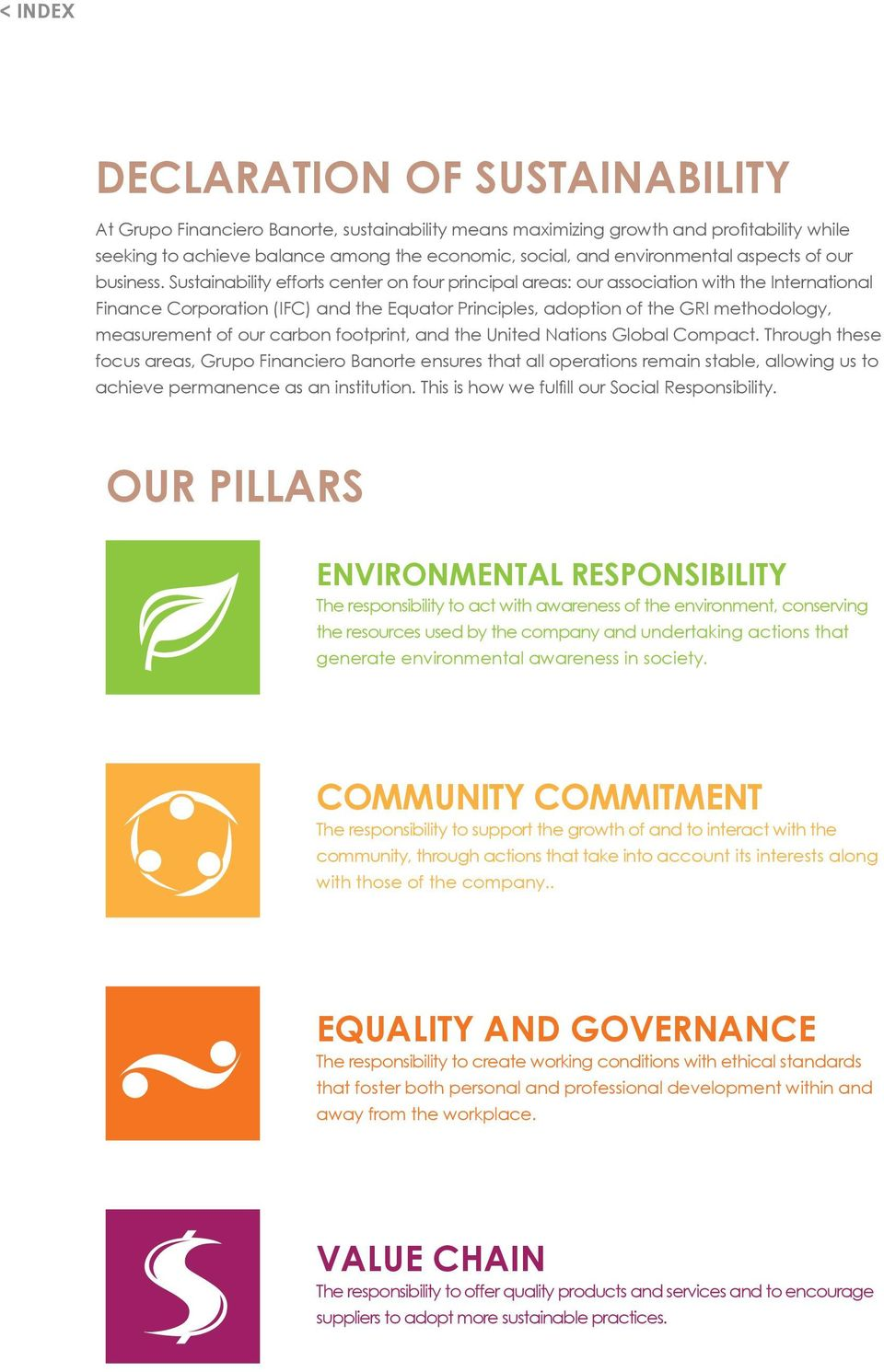 carbon footprint, and the United Nations Global Compact. Through these focus areas, ensures that all operations remain stable, allowing us to achieve permanence as an institution.