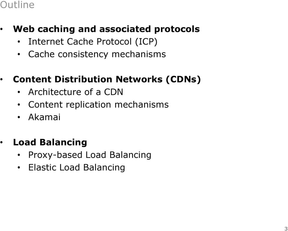 Networks (CDNs) Architecture of a CDN Content replication