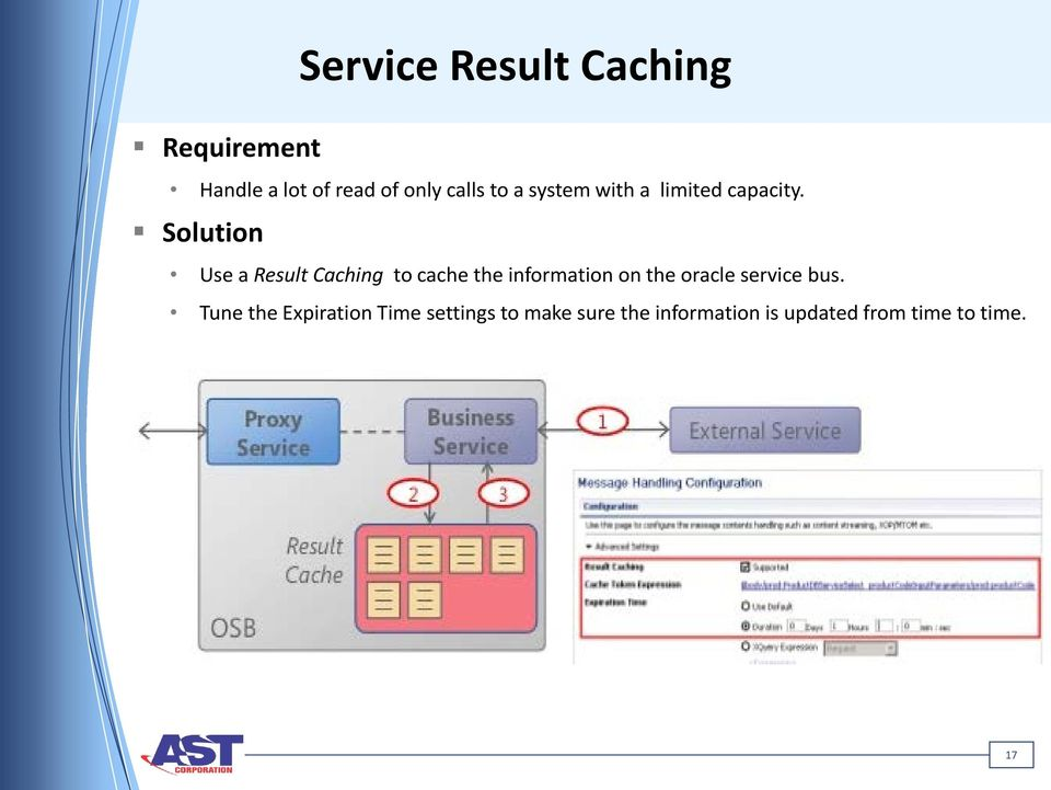 Solution Use a Result Caching to cache the information on the oracle