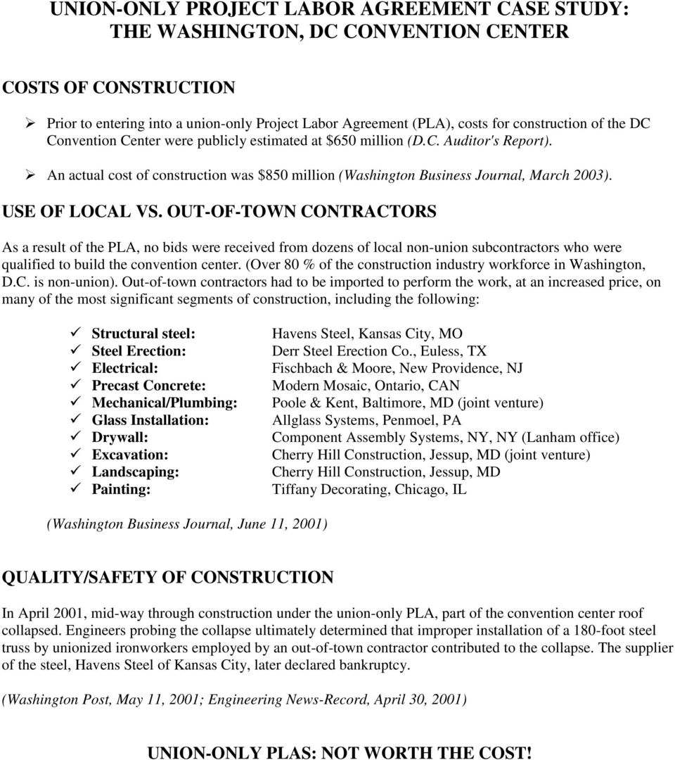 OUT-OF-TOWN CONTRACTORS As a result of the PLA, no bids were received from dozens of local non-union subcontractors who were qualified to build the convention center.