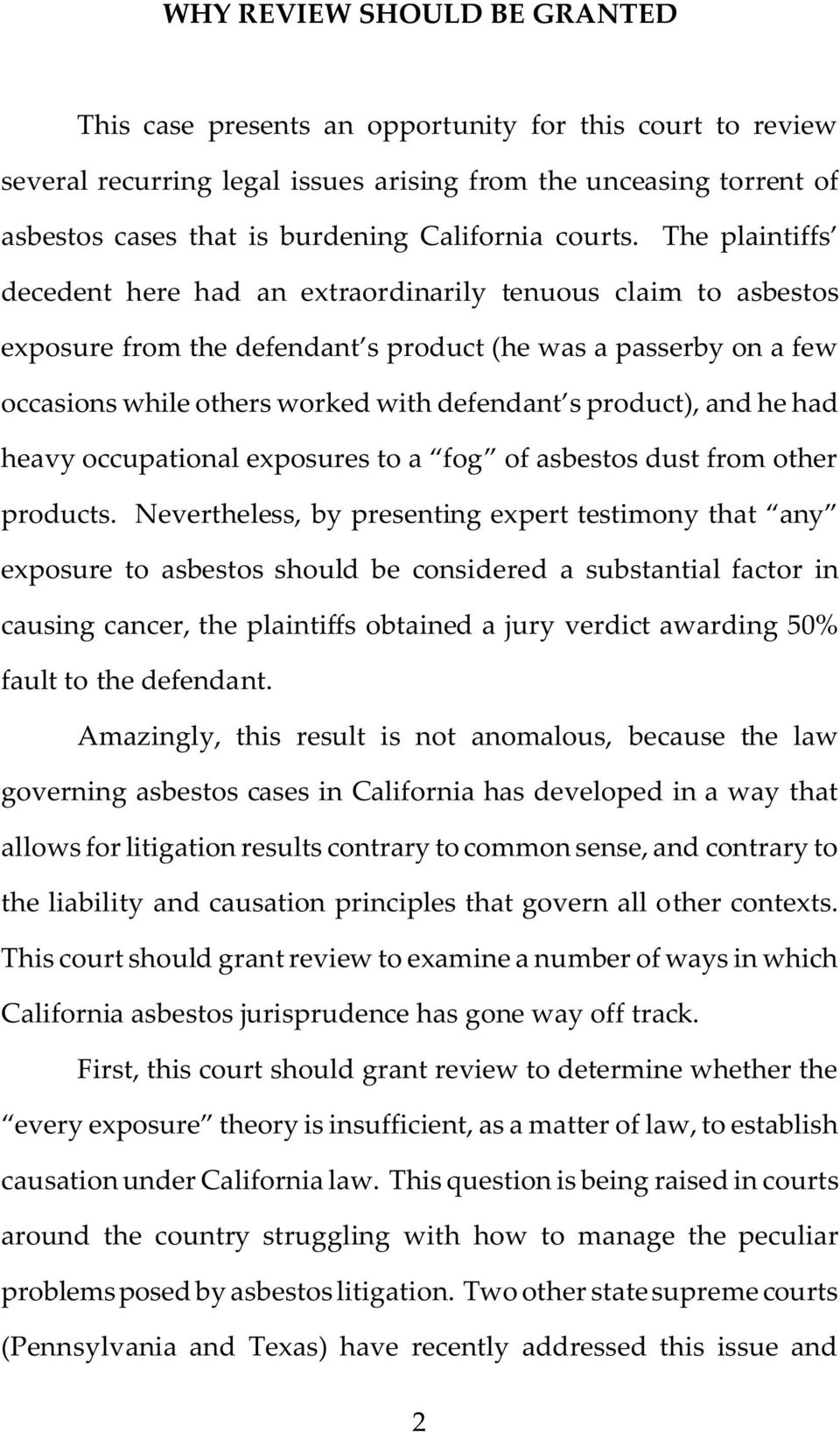 The plaintiffs decedent here had an extraordinarily tenuous claim to asbestos exposure from the defendant s product (he was a passerby on a few occasions while others worked with defendant s