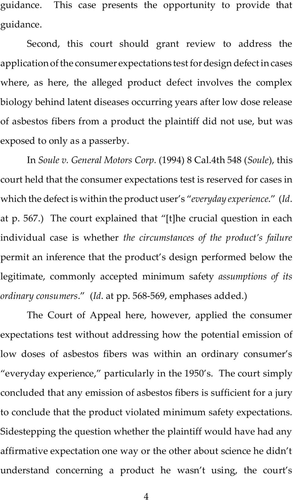 behind latent diseases occurring years after low dose release of asbestos fibers from a product the plaintiff did not use, but was exposed to only as a passerby. In Soule v. General Motors Corp.