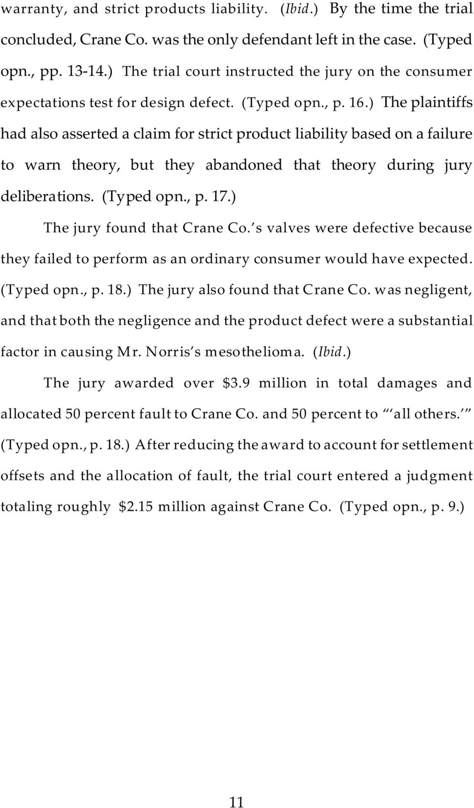 ) The plaintiffs had also asserted a claim for strict product liability based on a failure to warn theory, but they abandoned that theory during jury deliberations. (Typed opn., p. 17.