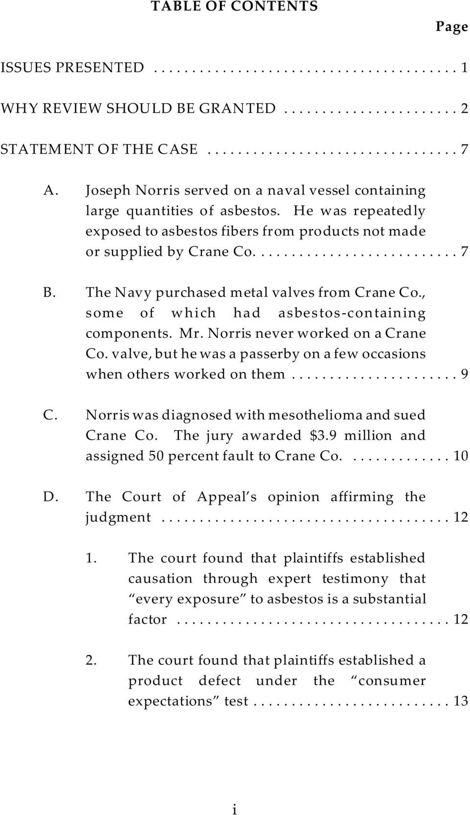Mr. Norris never worked on a Crane Co. valve, but he was a passerby on a few occasions when others worked on them...9 C. Norris was diagnosed with mesothelioma and sued Crane Co. The jury awarded $3.