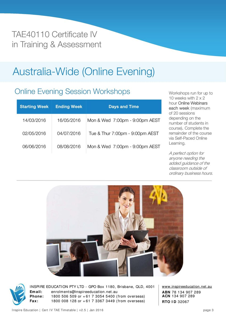 Online Webinars each week (maximum of 20 sessions depending on the number of students in course).