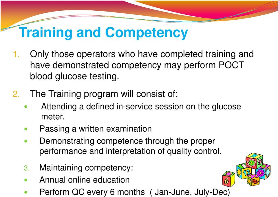 testing. 2. The Training program will consist of: Attending a defined in-service session on the glucose meter.