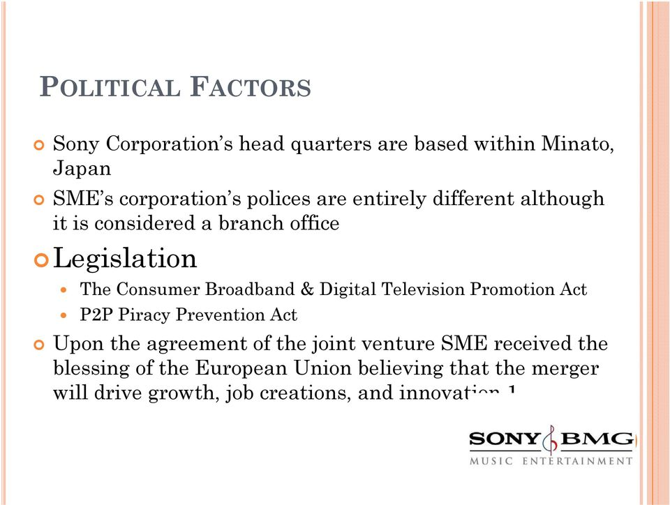 Digital Television Promotion Act P2P Piracy Prevention Act Upon the agreement of the joint venture SME