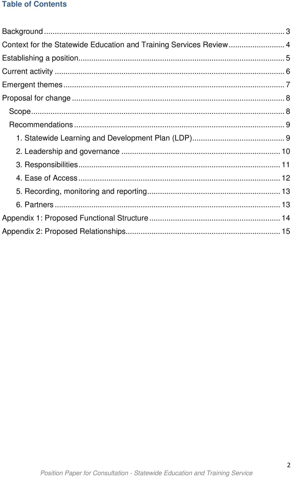 Statewide Learning and Development Plan (LDP)... 9 2. Leadership and governance... 10 3. Responsibilities... 11 4. Ease of Access.