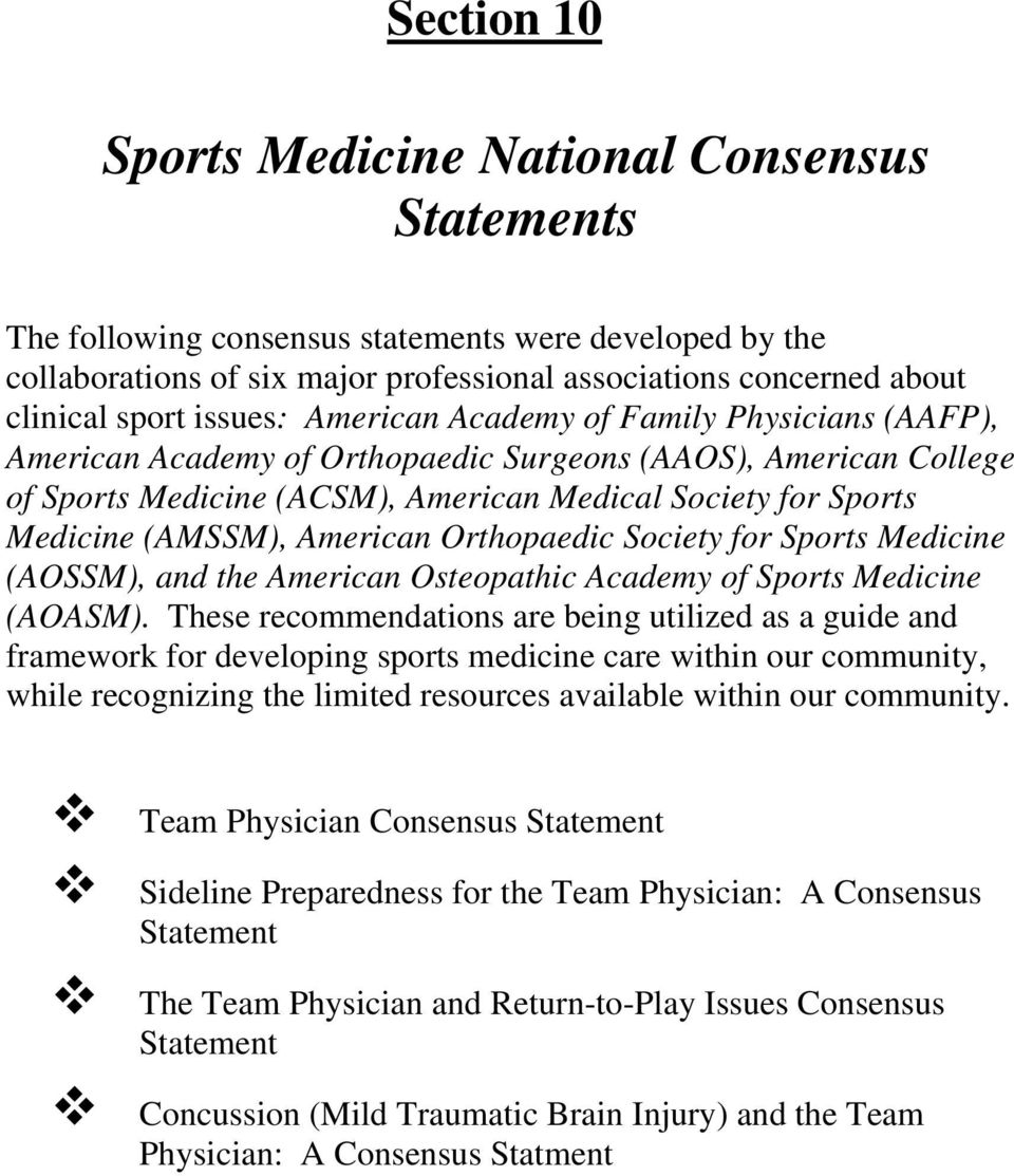 (AMSSM), American Orthopaedic Society for Sports Medicine (AOSSM), and the American Osteopathic Academy of Sports Medicine (AOASM).