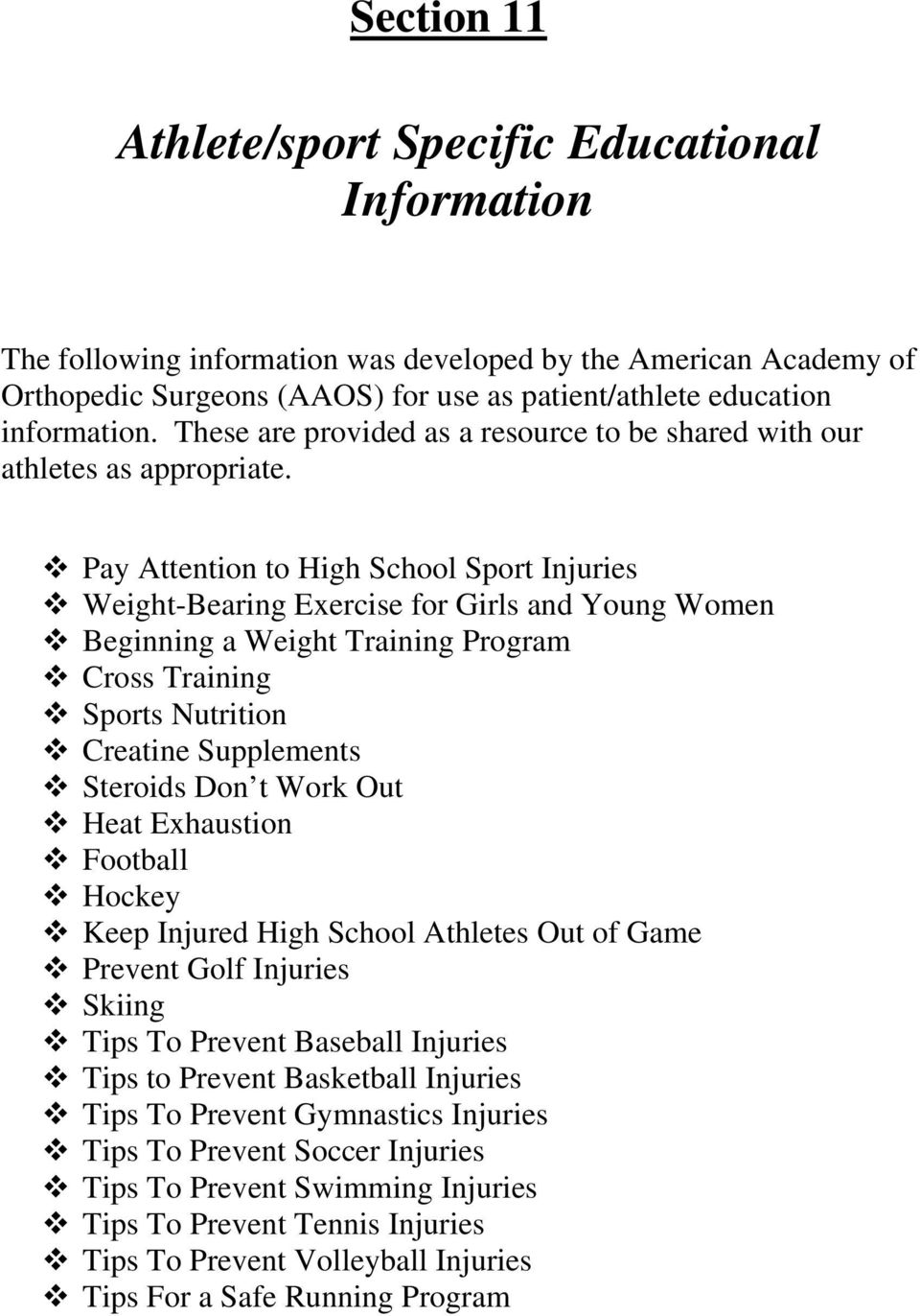 Pay Attention to High School Sport Injuries Weight-Bearing Exercise for Girls and Young Women Beginning a Weight Training Program Cross Training Sports Nutrition Creatine Supplements Steroids Don t