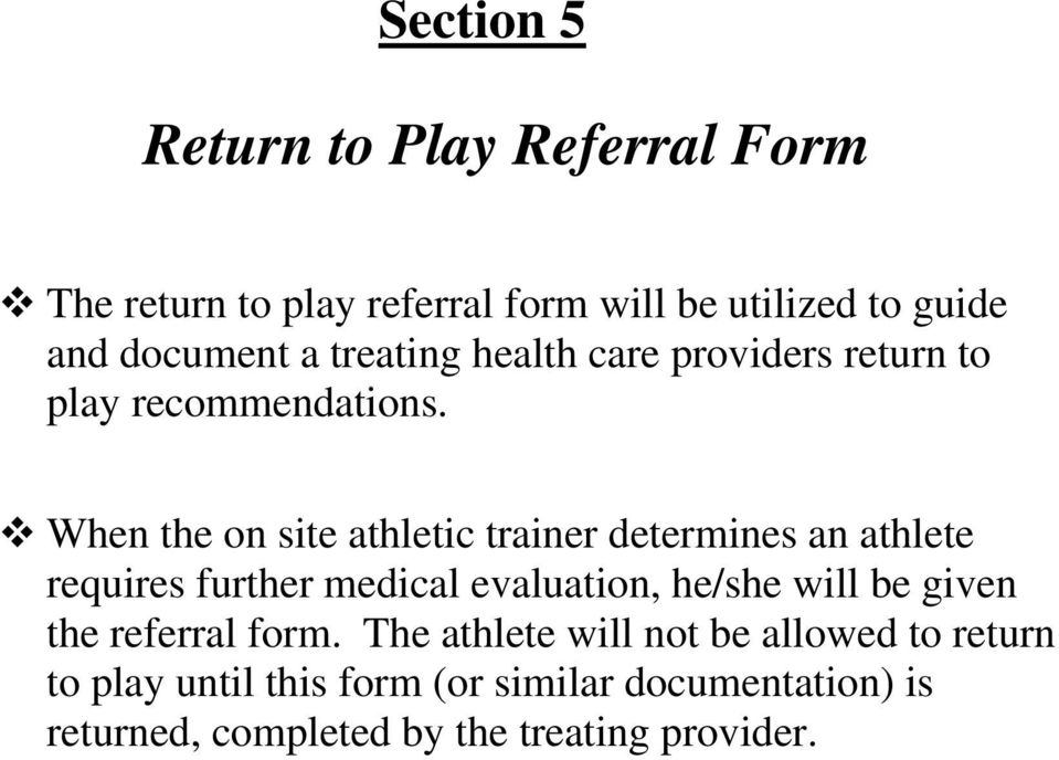 When the on site athletic trainer determines an athlete requires further medical evaluation, he/she will be