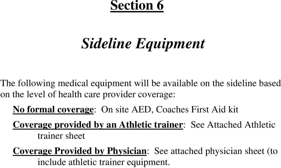 First Aid kit Coverage provided by an Athletic trainer: See Attached Athletic trainer sheet
