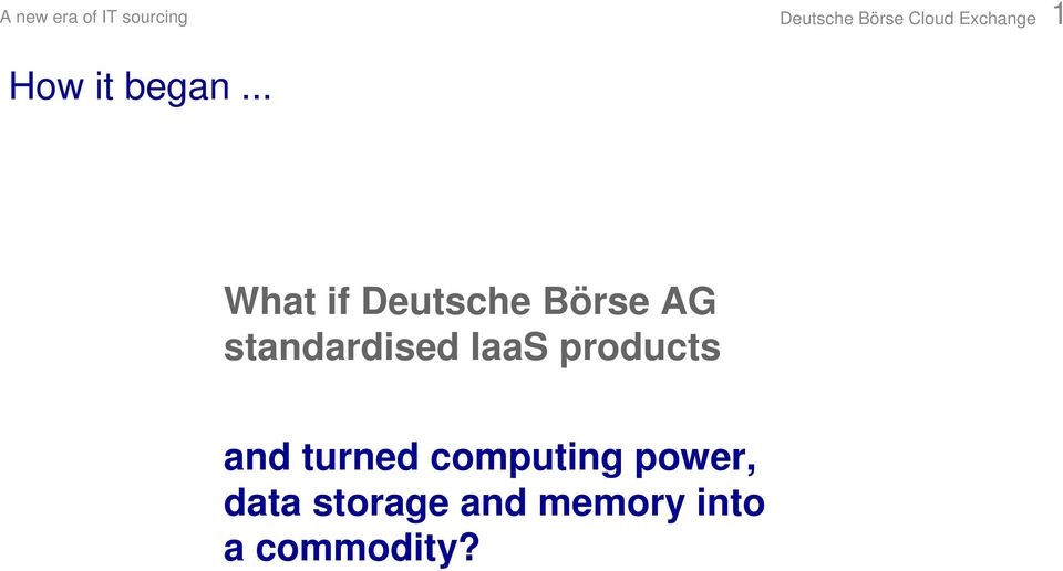 .. What if Deutsche Börse AG standardised