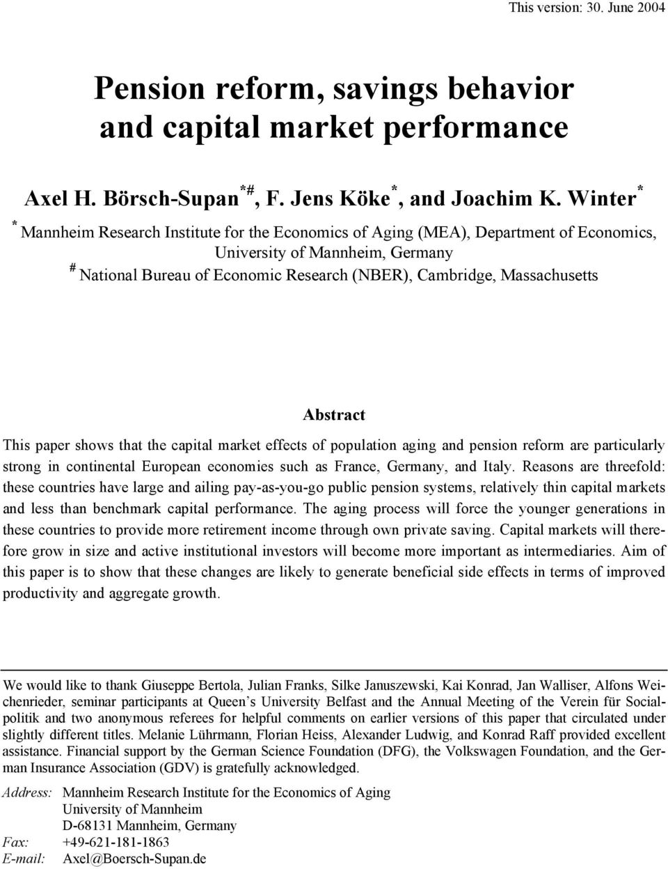Massachusetts Abstract This paper shows that the capital market effects of population aging and pension reform are particularly strong in continental European economies such as France, Germany, and