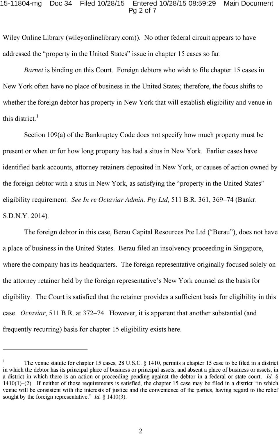 Foreign debtors who wish to file chapter 15 cases in New York often have no place of business in the United States; therefore, the focus shifts to whether the foreign debtor has property in New York