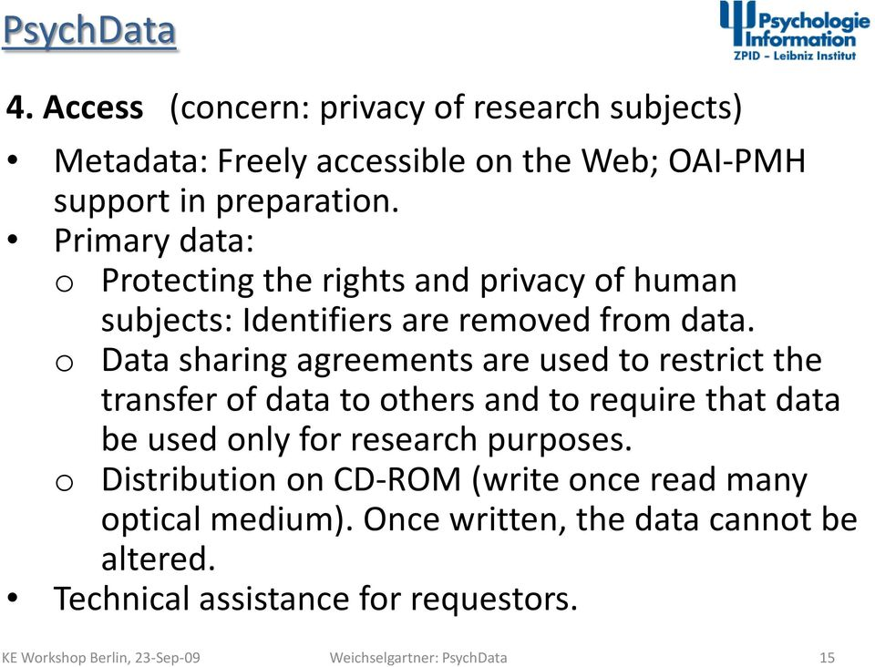o Data sharing agreements are used to restrict the transfer of data to others and to require that data be used only for