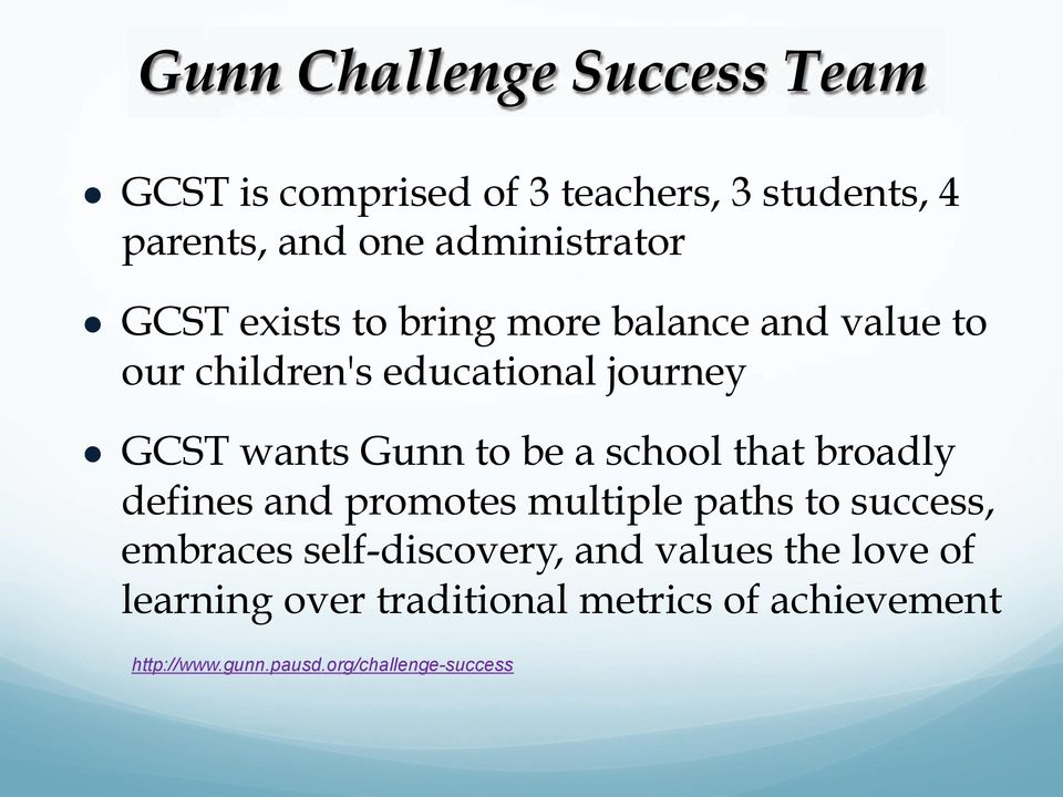 ! GCST wants Gunn to be a school that broadly defines and promotes multiple paths to success, embraces