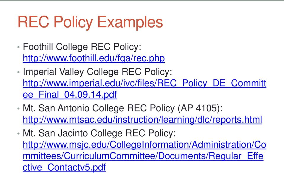 pdf Mt. San Antonio College REC Policy (AP 4105): http://www.mtsac.edu/instruction/learning/dlc/reports.html Mt.
