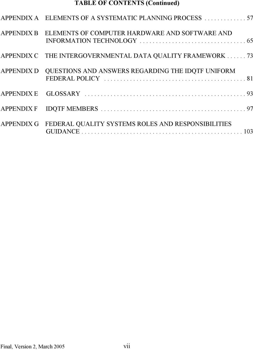 ..65 APPENDIX C THE INTERGOVERNMENTAL DATA QUALITY FRAMEWORK.