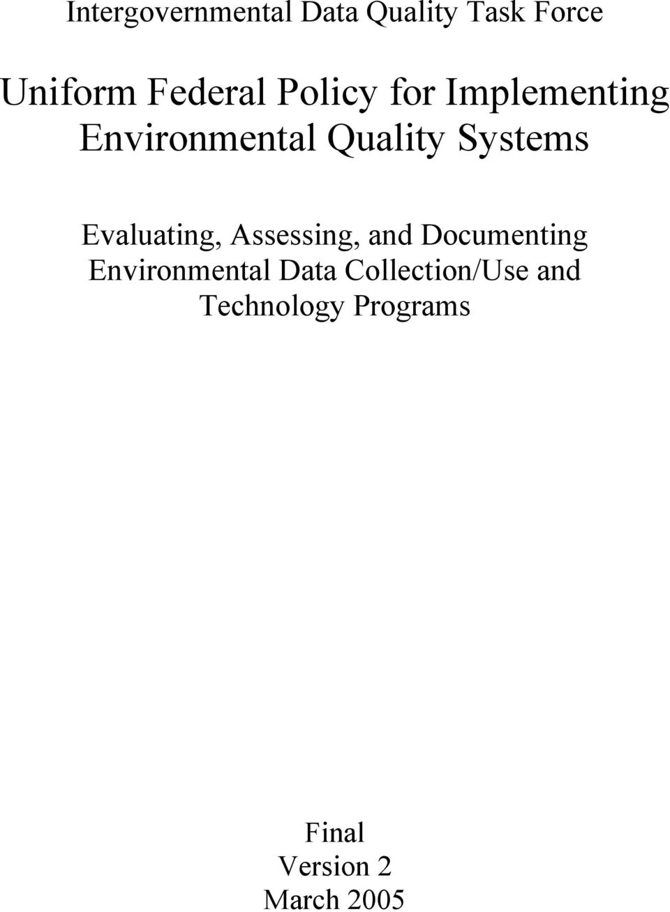 Evaluating, Assessing, and Documenting Environmental Data