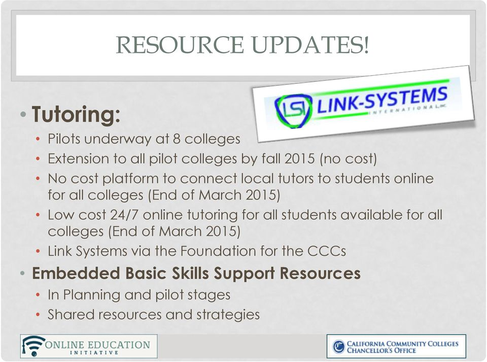 to connect local tutors to students online for all colleges (End of March 2015) Low cost 24/7 online tutoring