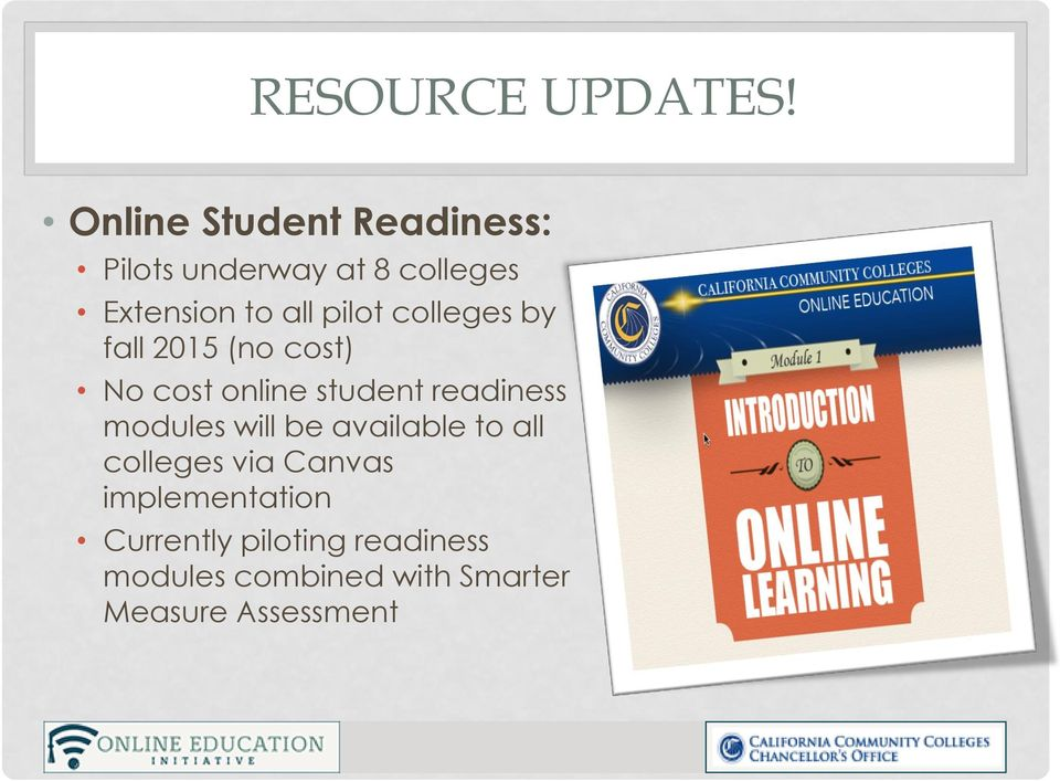 pilot colleges by fall 2015 (no cost) No cost online student readiness
