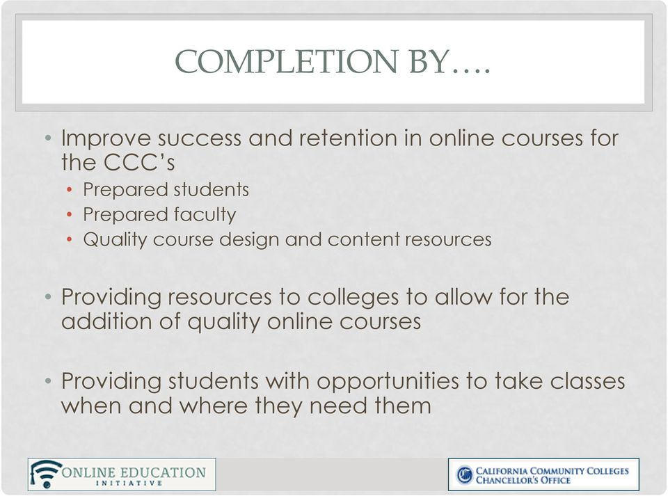 Prepared faculty Quality course design and content resources Providing resources
