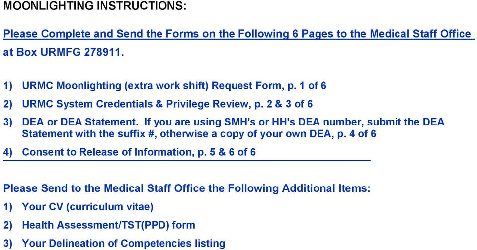 If you are using SMH's or HH's DEA number, submit the DEA Statement with the suffix #, otherwise a copy of your own DEA, p.