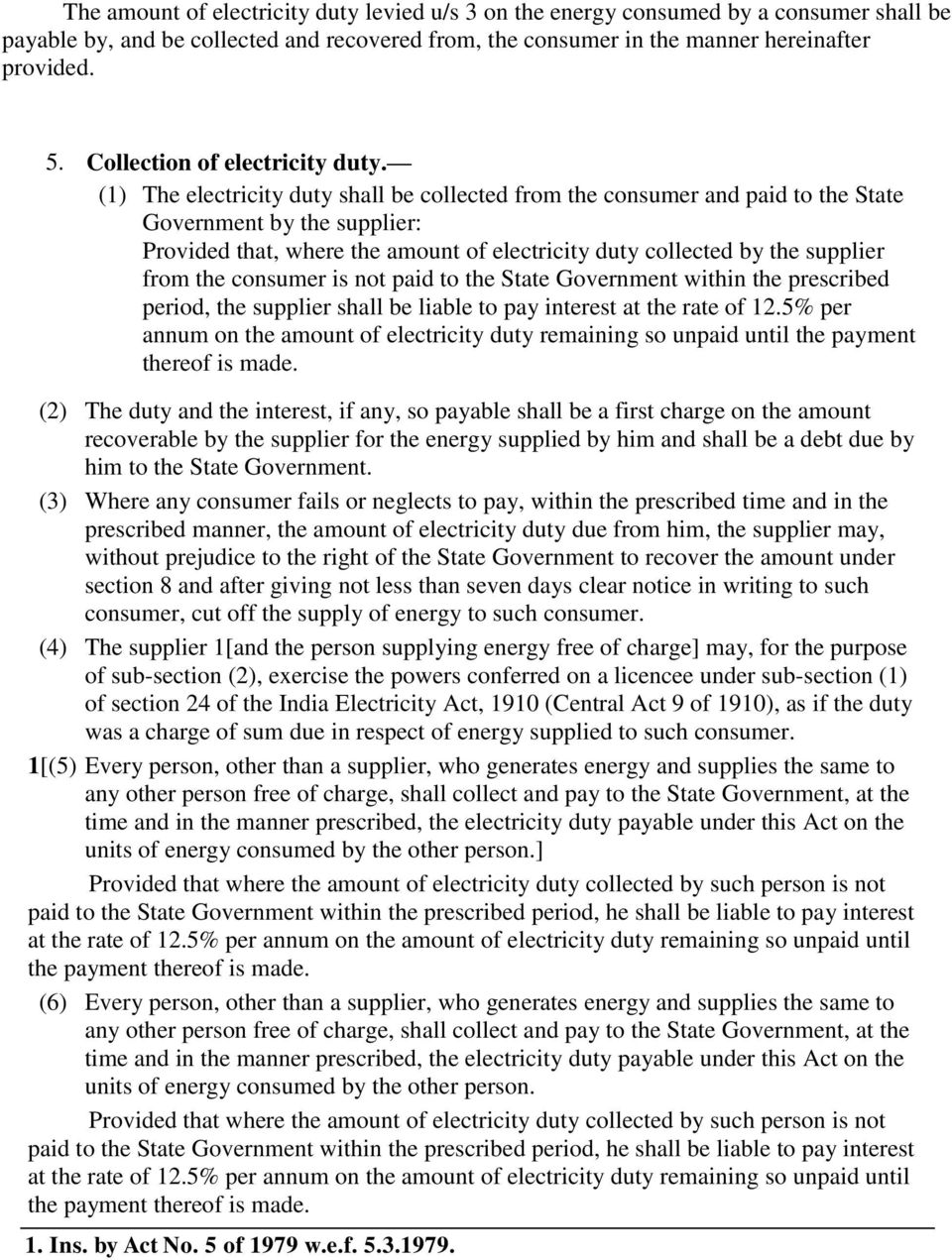 (1) The electricity duty shall be collected from the consumer and paid to the State Government by the supplier: Provided that, where the amount of electricity duty collected by the supplier from the