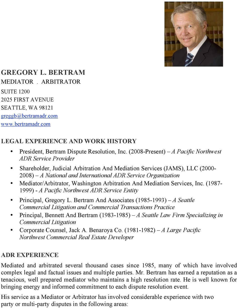 Mediator/Arbitrator, Washington Arbitration And Mediation Services, Inc. (1987-1999) - A Pacific Northwest ADR Service Entity Principal, Gregory L.
