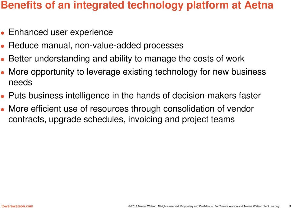 technology for new business needs Puts business intelligence in the hands of decision-makers faster More