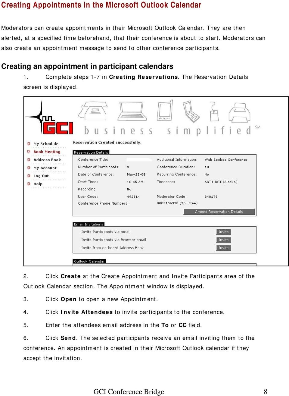 Creating an appointment in participant calendars 1. Complete steps 1-7 in Creating Reservations. The Reservation Details screen is displayed. 2.