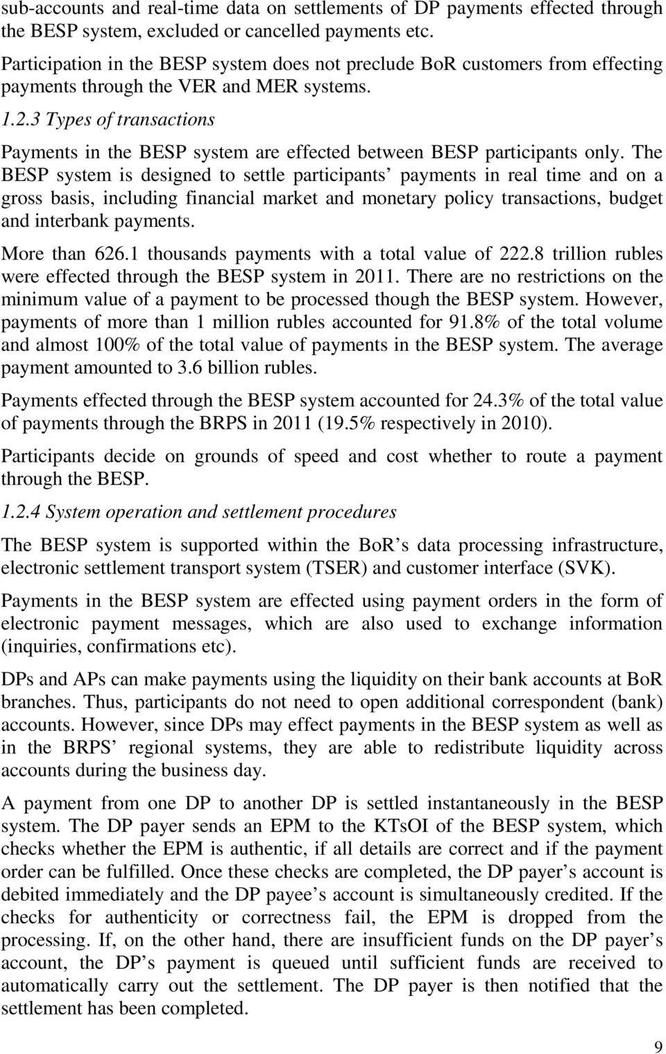 3 Types of transactions Payments in the BESP system are effected between BESP participants only.