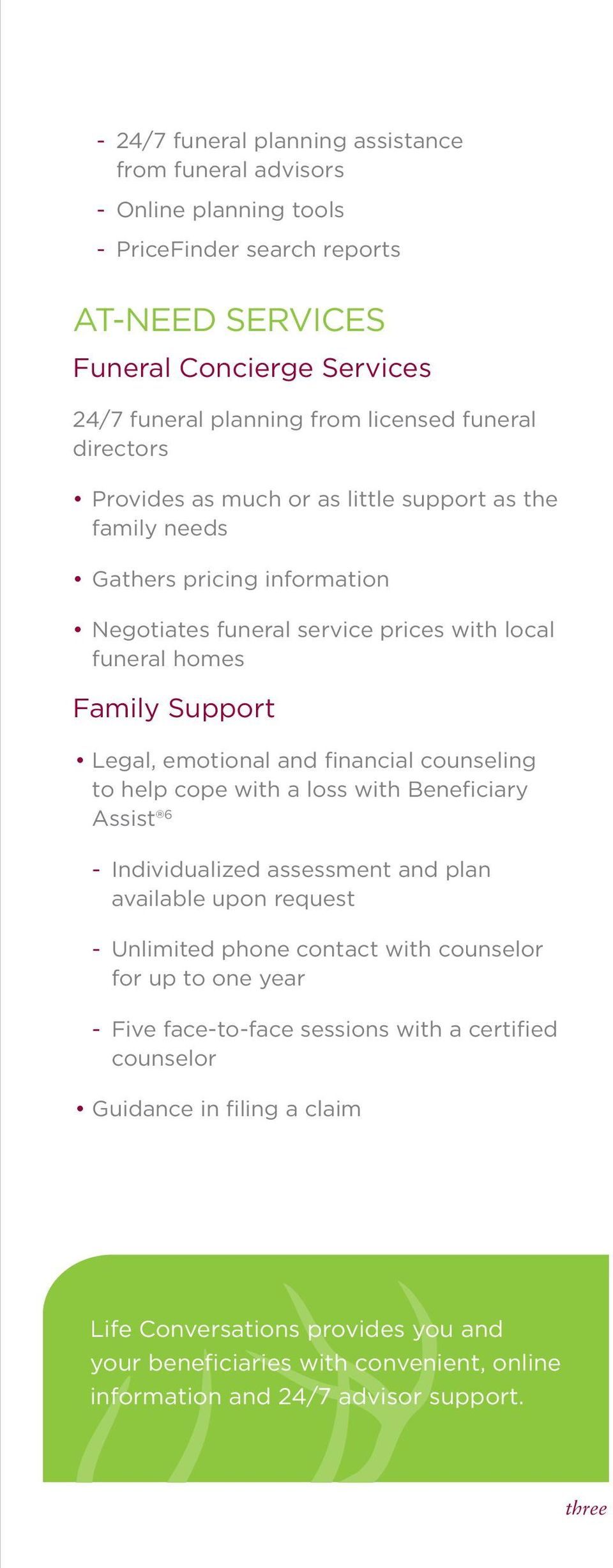 and financial counseling to help cope with a loss with Beneficiary Assist 6 - Individualized assessment and plan available upon request - Unlimited phone contact with counselor for up to one year