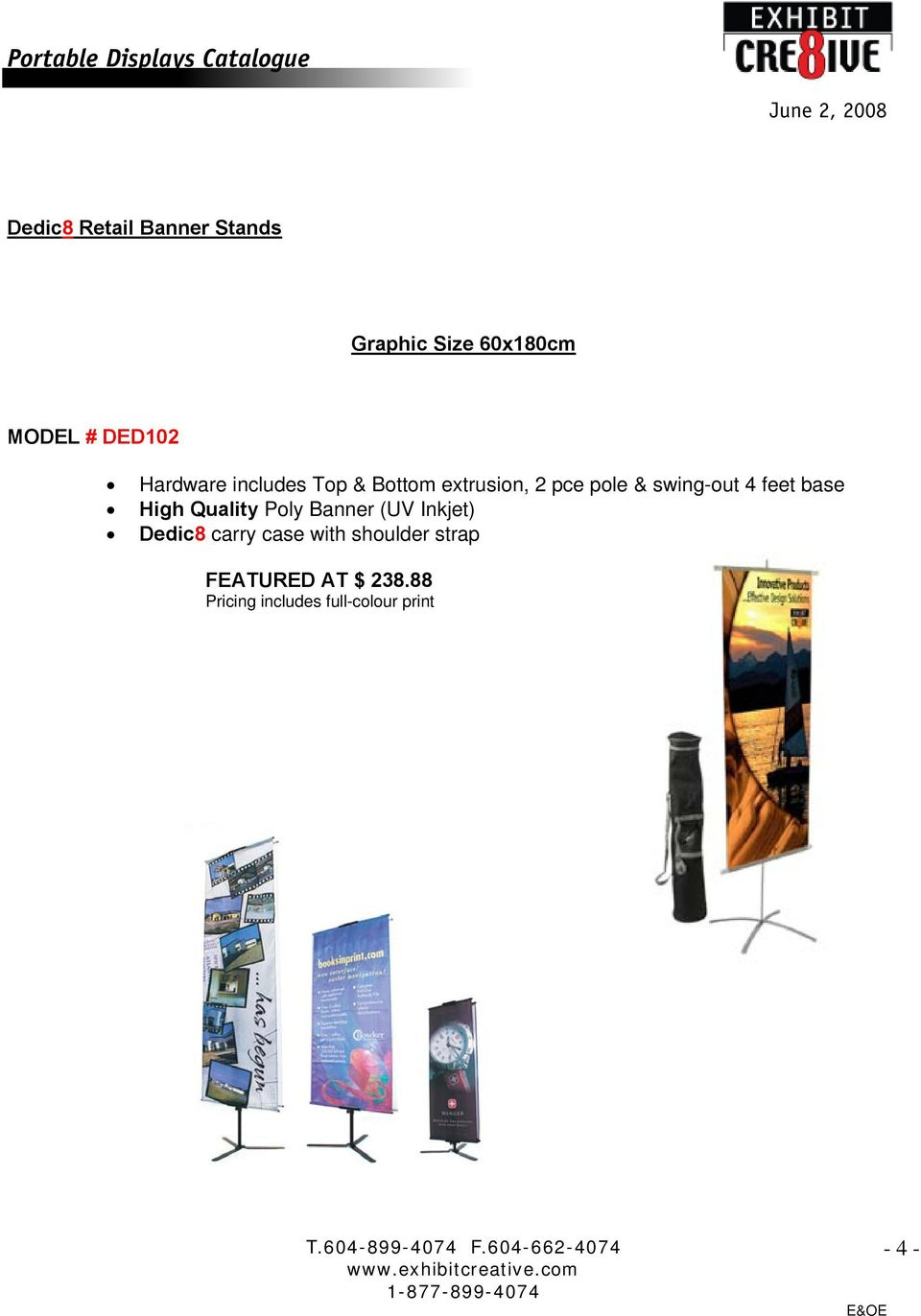 & swing-out 4 feet base High Quality Poly Banner (UV Inkjet)