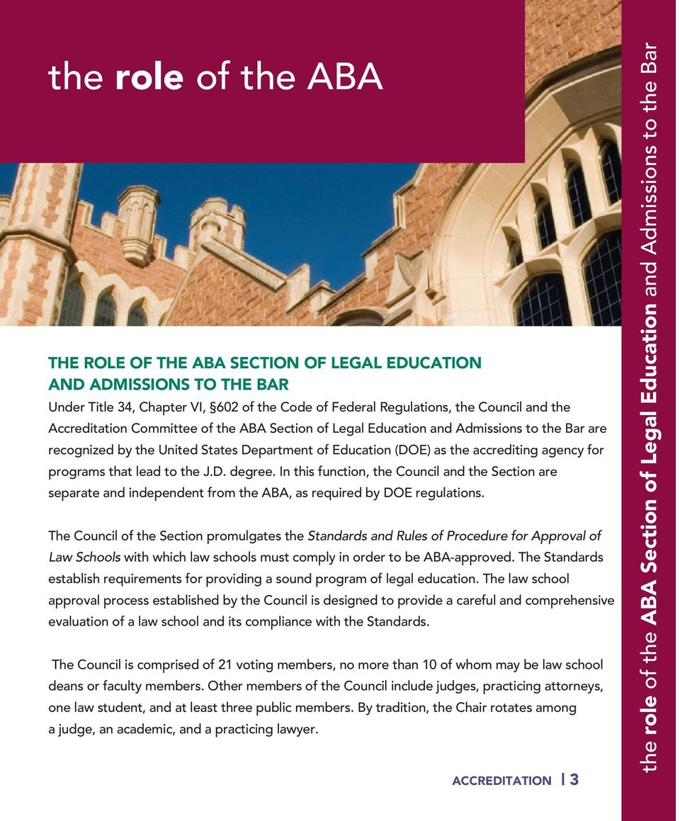 In this function, the Council and the Section are separate and independent from the ABA, as required by DOE regulations.