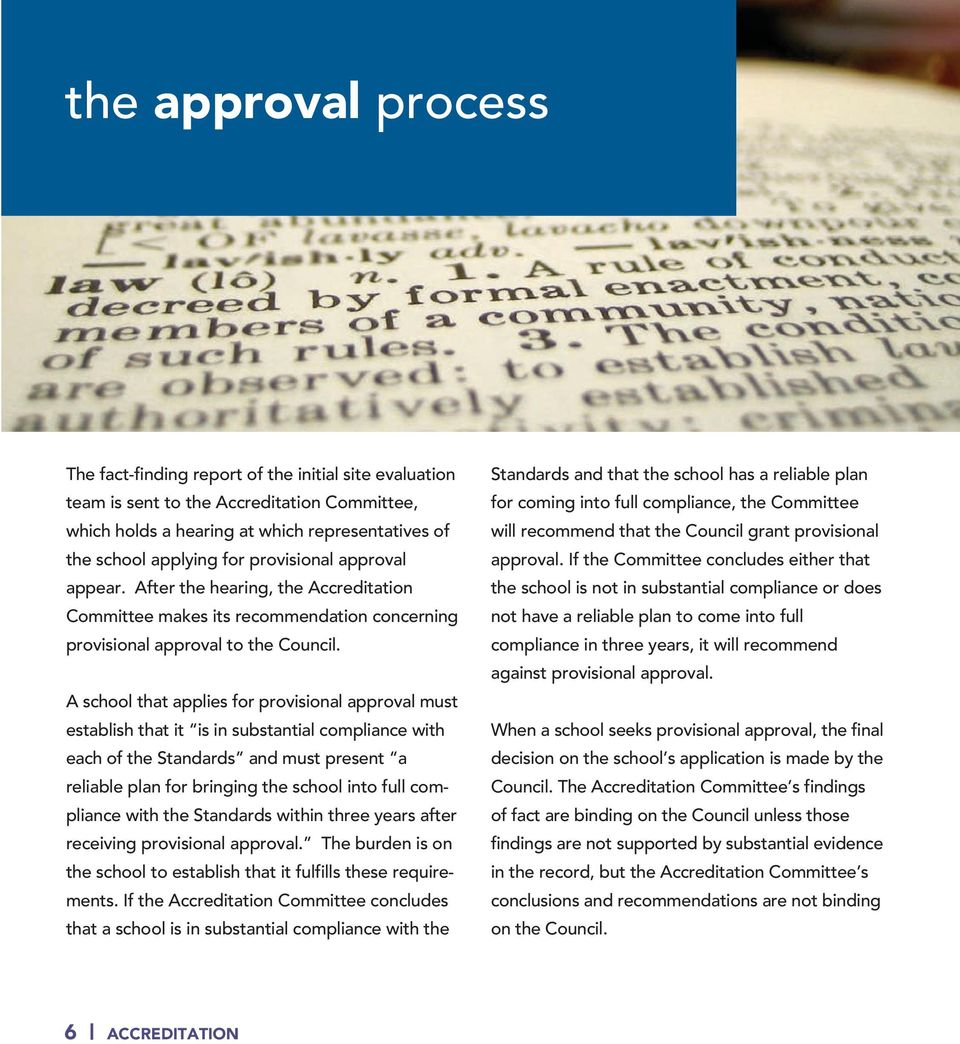 A school that applies for provisional approval must establish that it is in substantial compliance with each of the Standards and must present a reliable plan for bringing the school into full