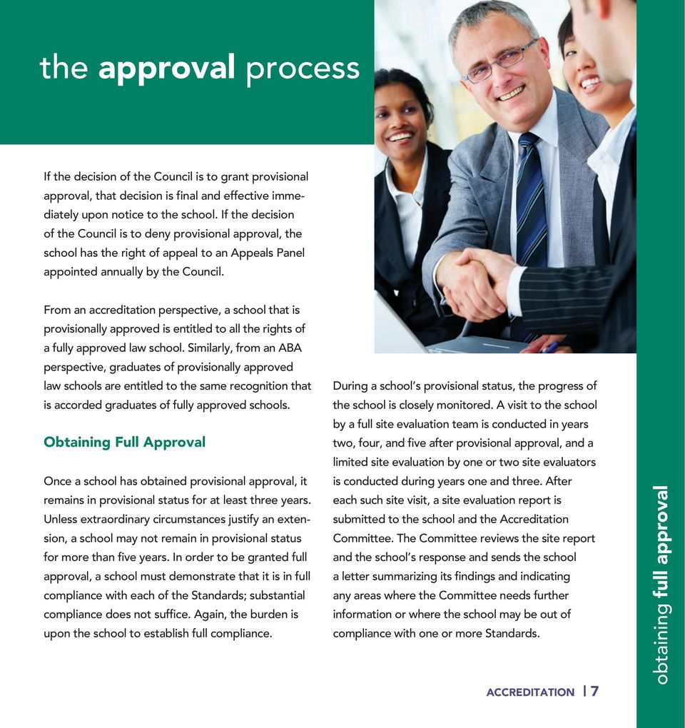 From an accreditation perspective, a school that is provisionally approved is entitled to all the rights of a fully approved law school.