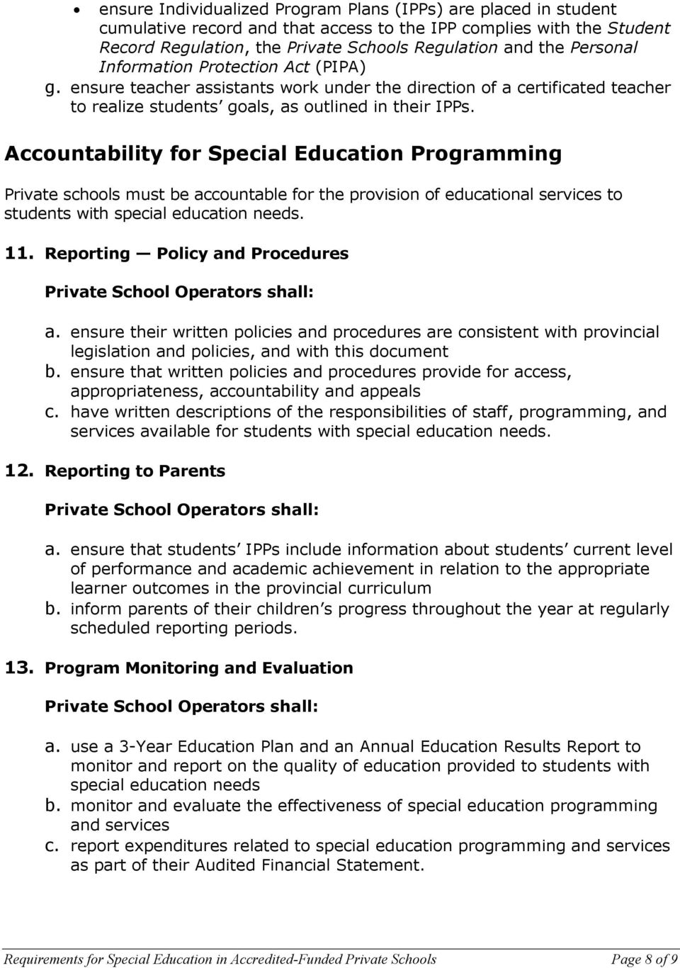 Accountability for Special Education Programming Private schools must be accountable for the provision of educational services to students with special education needs. 11.
