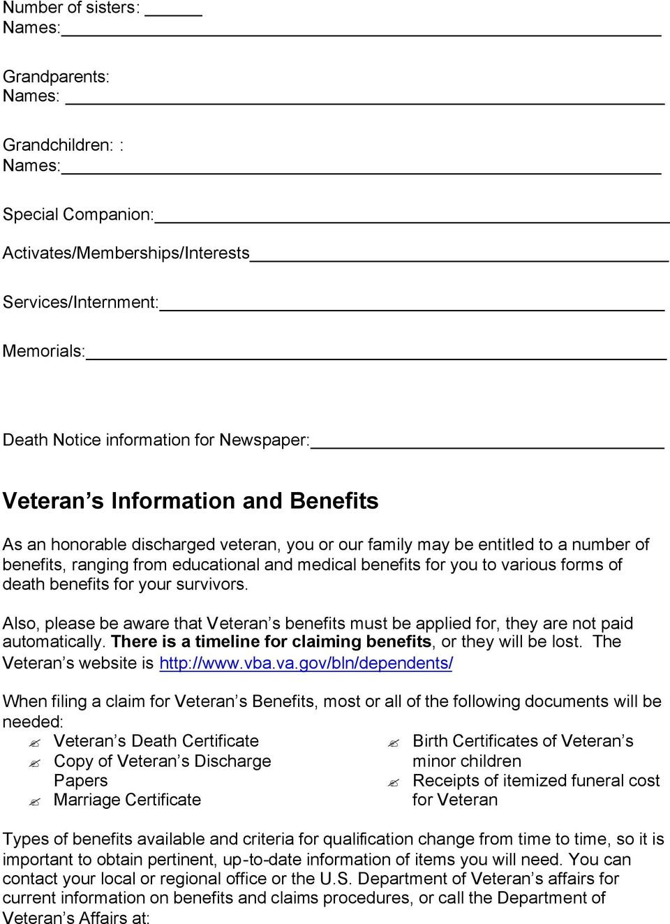 forms of death benefits for your survivors. Also, please be aware that Veteran s benefits must be applied for, they are not paid automatically.