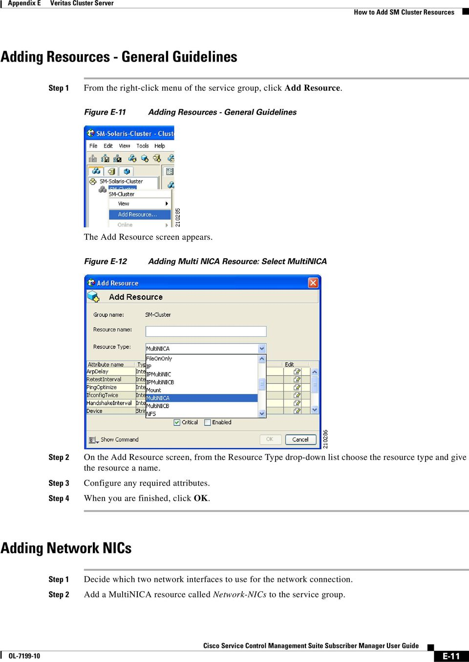 Figure E-12 Adding Multi NICA Resource: Select MultiNICA Step 3 Step 4 On the Add Resource screen, from the Resource Type drop-down list choose the resource type