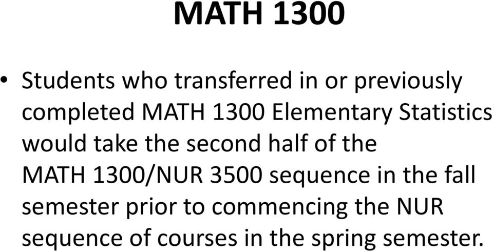 the MATH 1300/NUR 3500 sequence in the fall semester prior to
