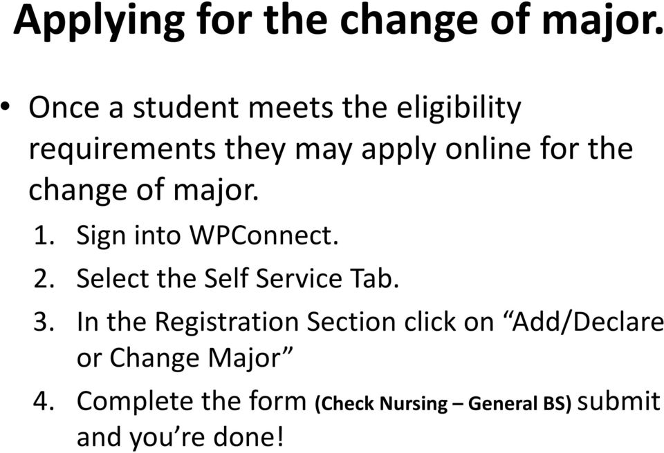 change of major. 1. Sign into WPConnect. 2. Select the Self Service Tab. 3.