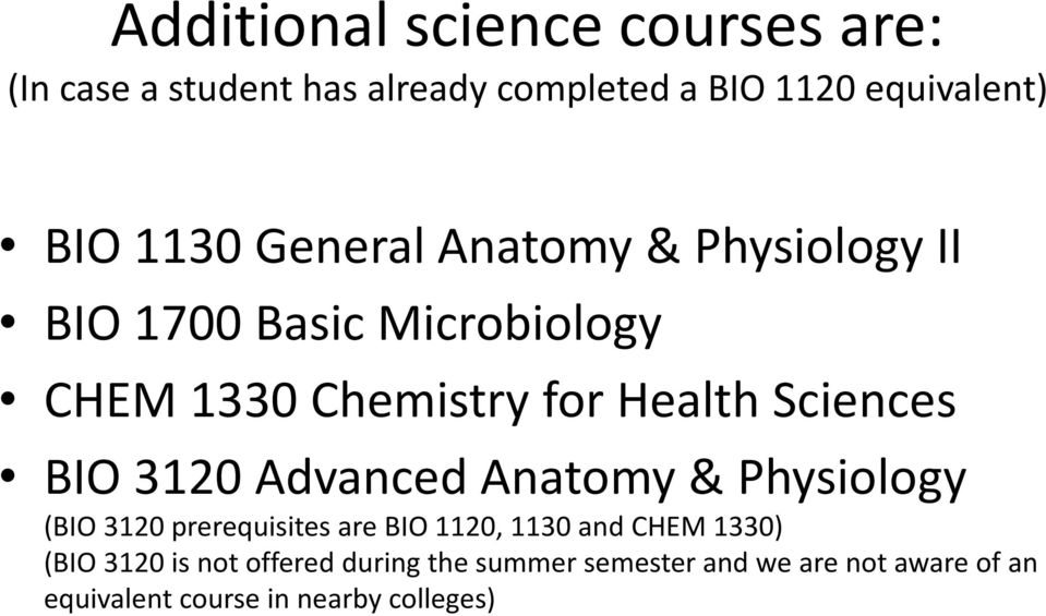 3120 Advanced Anatomy & Physiology (BIO 3120 prerequisites are BIO 1120, 1130 and CHEM 1330) (BIO 3120