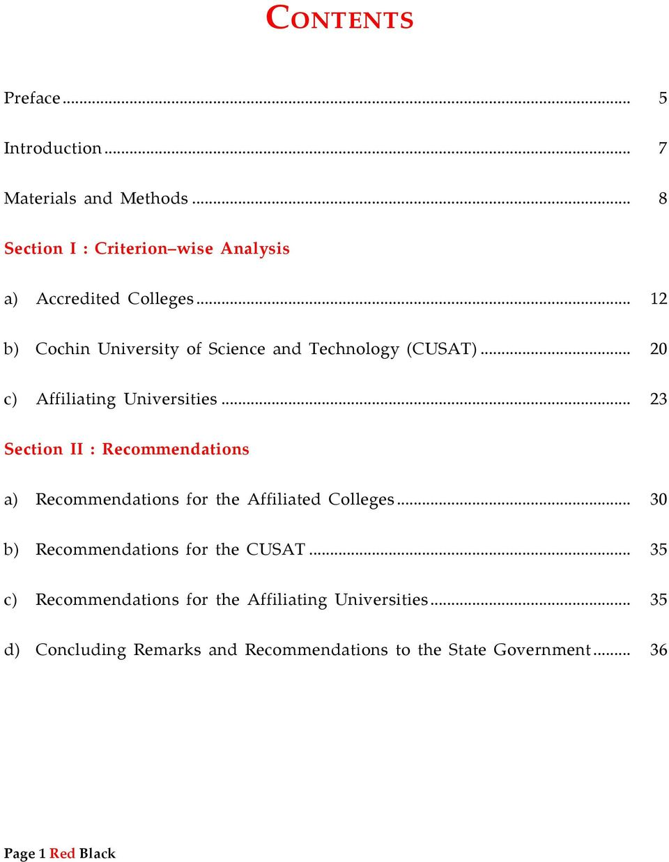 .. 23 Section II : Recommendations a) Recommendations for the Affiliated Colleges... 30 b) Recommendations for the CUSAT.