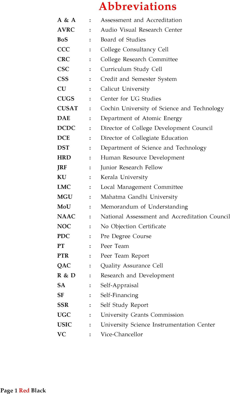 College Development Council DCE : Director of Collegiate Education DST : Department of Science and Technology HRD : Human Resource Development JRF : Junior Research Fellow KU : Kerala University LMC