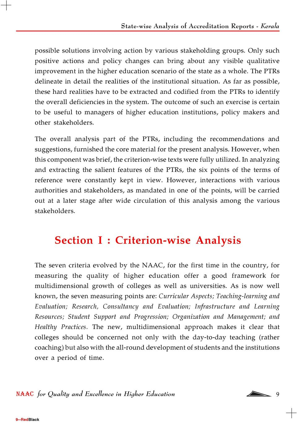 The PTRs delineate in detail the realities of the institutional situation.