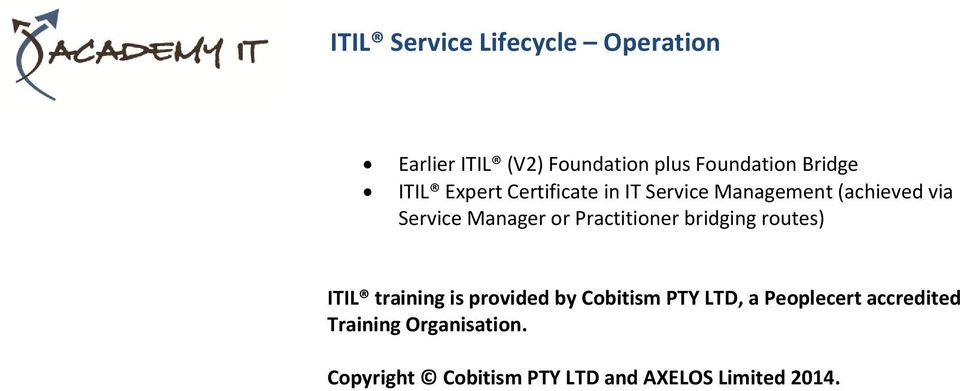 Practitioner bridging routes) ITIL training is provided by Cobitism PTY LTD, a