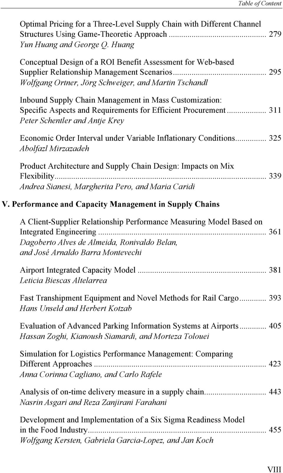 .. 295 Wolfgang Ortner, Jörg Schweiger, and Martin Tschandl Inbound Supply Chain Management in Mass Customization: Specific Aspects and Requirements for Efficient Procurement.