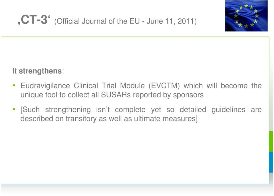 tool to collect all SUSARs reported by sponsors [Such strengthening isn t